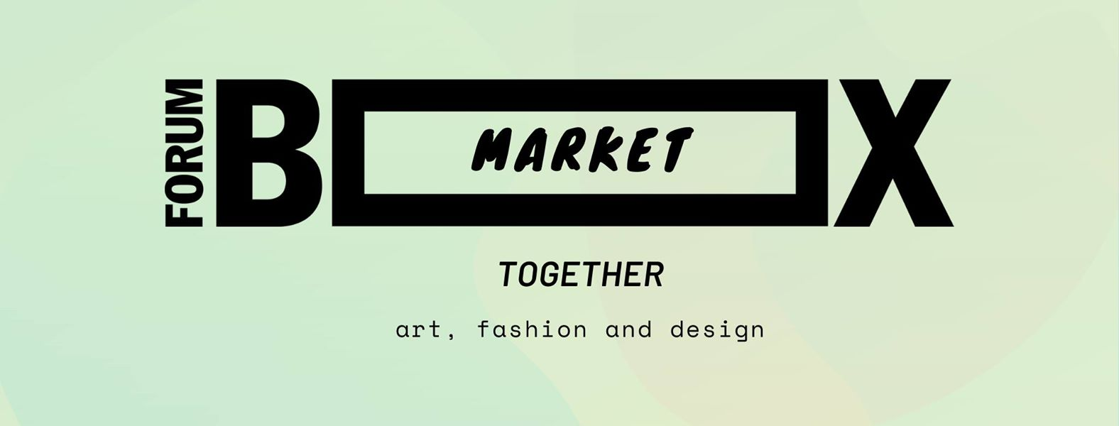 Forum Box Market Together – Art, Fashion and Design